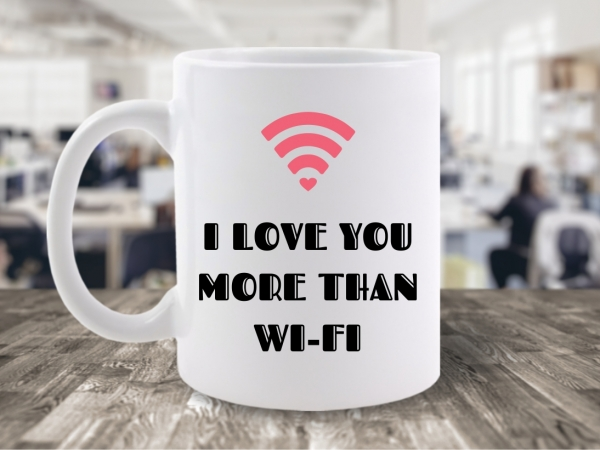 Cana Mesaj I Love You More Than WI-FI Roz