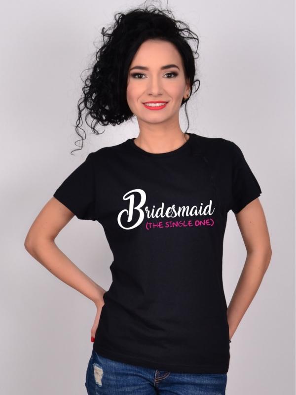 Tricou Burlacite Bridesmaid The Single One
