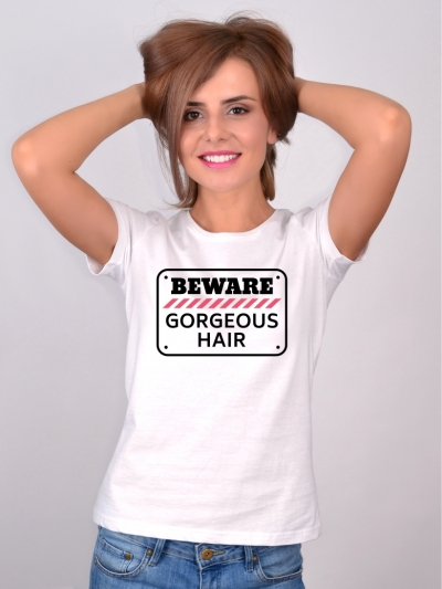 Tricou Despre Par Beware Gorgeous Hair