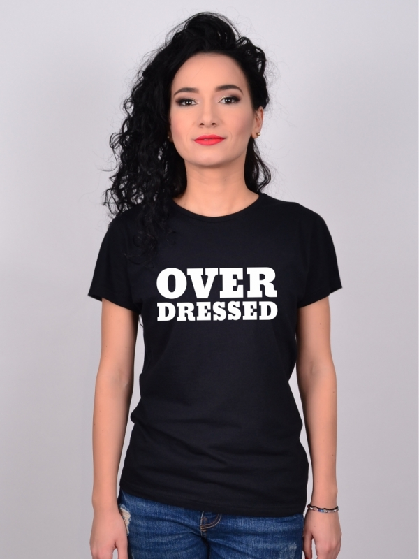 Tricou Negru Over Dressed