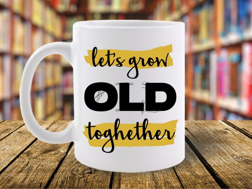 Cana Let's Grow OLD Toghether