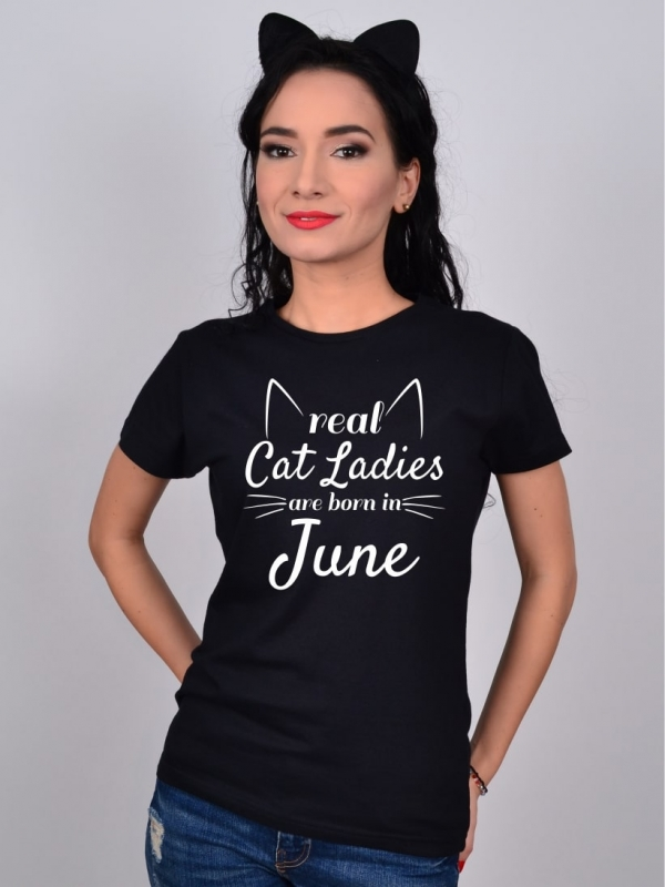 Tricou Real Cat Ladies Are Born In June