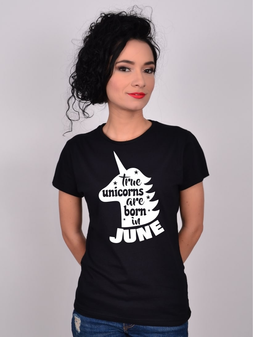 Tricou True Unicorns Are Born In June