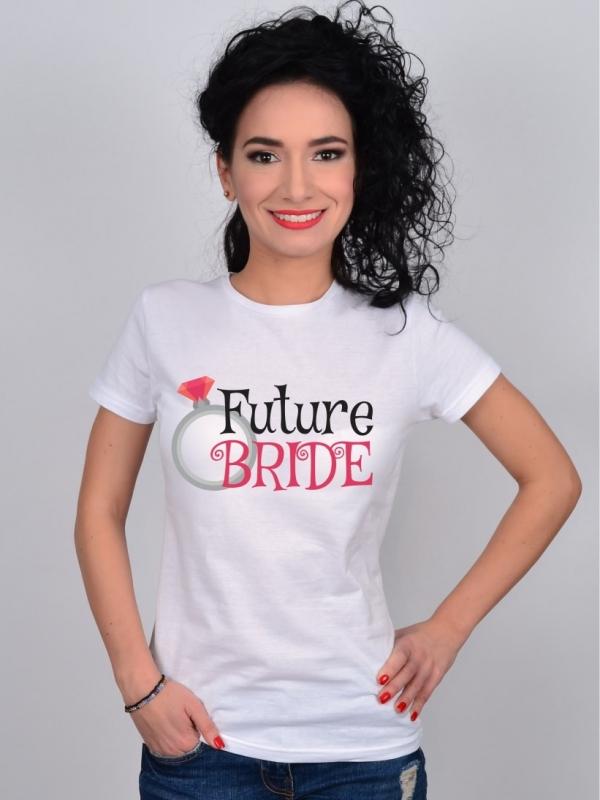 Tricou Petrecerea Burlacitelor Future Bride