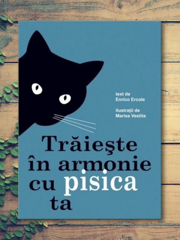 Trăiește în Armonie cu Pisica Ta - Enrico Ercole