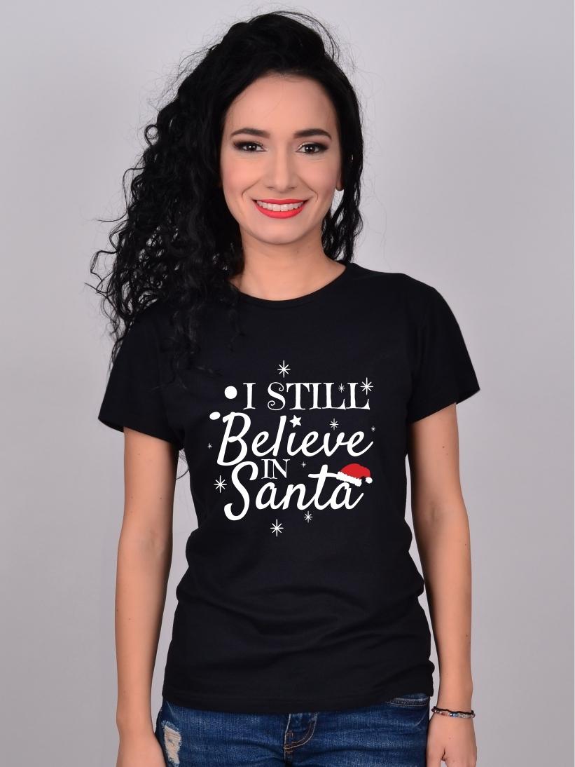 Tricou Cu Mesaj De Craciun I Still Believe In Santa