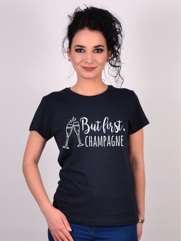 Tricou Burlacite But First Champagne