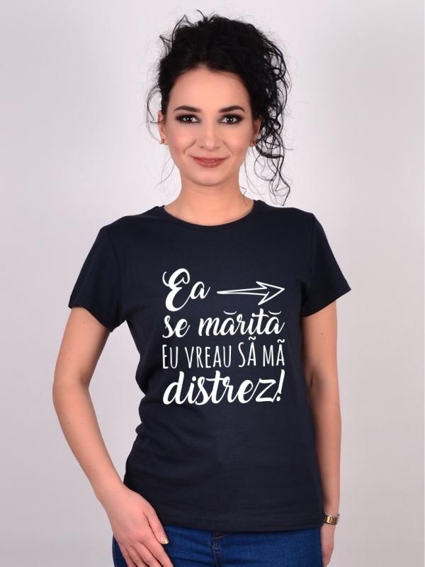 Tricou Burlacite Ea Se Marita, Eu Vreau Sa Ma Distrez